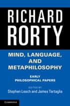 Mind, Language, and Metaphilosophy ebook by Richard Rorty,Stephen Leach,James Tartaglia