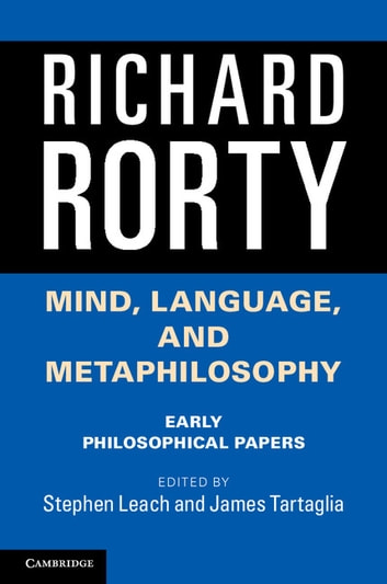 Mind, Language, and Metaphilosophy - Early Philosophical Papers eBook by Richard Rorty