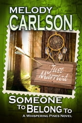 Someone to Belong To: A Whispering Pines Novel - Book 4 ebook by Melody Carlson