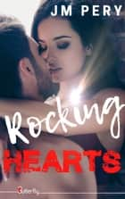Rocking Hearts ebook by Jm Pery