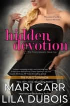 Hidden Devotion ebook by Lila Dubois, Mari Carr