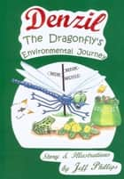 Denzil the Dragonfly's Environmental Journey - Jeff Phillips Eco Series ebook by Jeff Phillips