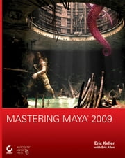 Mastering Maya 2009 ebook by Eric Keller,Eric Allen,Anthony Honn