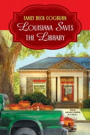 Louisiana Saves the Library ebook by Emily Beck Cogburn