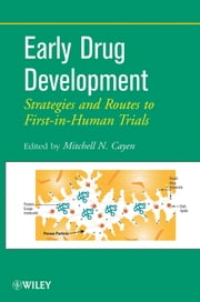 Early Drug Development - Strategies and Routes to First-in-Human Trials ebook by Mitchell N. Cayen
