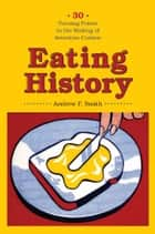 Eating History ebook by Andrew F Smith