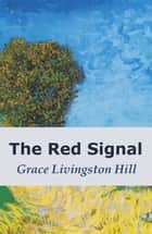 The Red Signal ebook by Grace Livingston Hill
