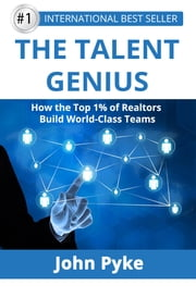 THE+TALENT+GENIUS:HOW+THE+TOP01%OF+REALTORS+BUILD+WORLD:CLASS+TEAMS