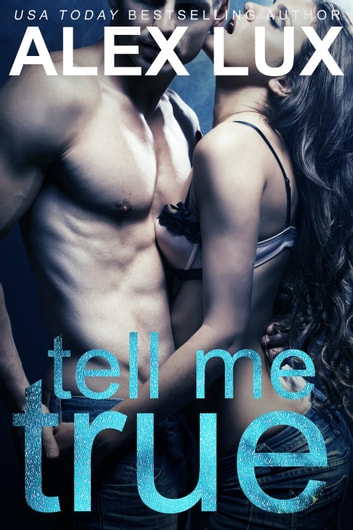 Tell Me True - Call Me Cat Trilogy, #3 ebook by Alex Lux