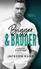 Bigger and Badder - A Caldwell Hope Billionaire Romance ebook by JACKSON KANE
