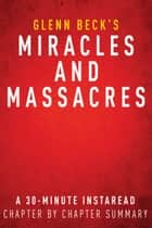Miracles and Massacres by Glenn Beck | A 30-minute Summary ebook by Instaread