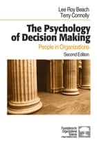 The Psychology of Decision Making ebook by Professor Lee Roy Beach,Dr. Terry Connolly