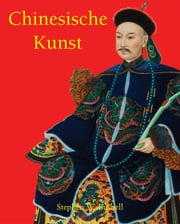 Chinesische Kunst ebook by Stephen W. Bushell
