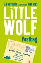 Little Wolf's Postbag ebook by Ian Whybrow, Tony Ross