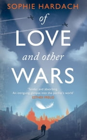 Of Love and Other Wars ebook by Sophie Hardach