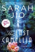 The Last Camellia - A Novel ebook by Sarah Jio