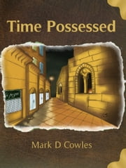 Time Possessed ebook by Mark Cowles