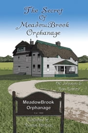 The Secret of MeadowBrook Orphanage ebook by DC Johnson & Ron Rowan