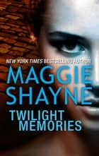 Twilight Memories ebook by Maggie Shayne