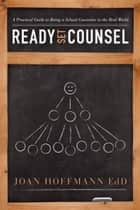 Ready, Set, Counsel: A Practical Guide to Being a School Counselor in the Real World ebook by Joan Hoffmann EdD
