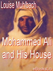 Mohammed Ali and His House ebook by Muhlbach, Louise