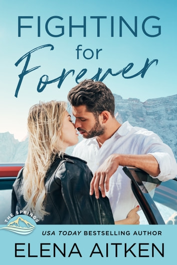 Fighting for Forever ebook by Elena Aitken