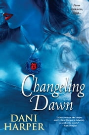 Changeling Dawn ebook by Dani Harper