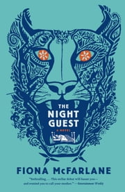 The Night Guest - A Novel ebook by Fiona McFarlane