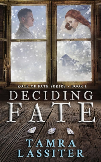 Deciding Fate - Role of Fate, #1 ebook by Tamra Lassiter