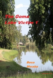 The Goma Lake Victim 1