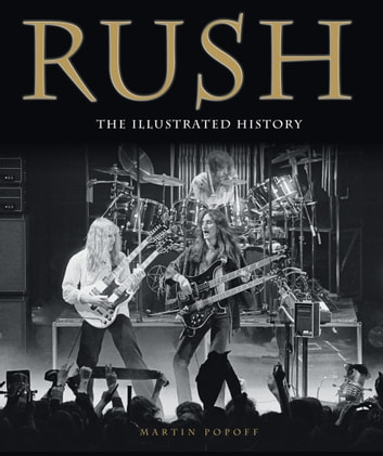 Rush - The Illustrated History ebook by Martin Popoff