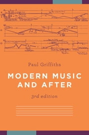 Modern Music and After ebook by Paul Griffiths