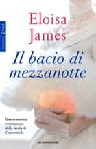 Il bacio di mezzanotte ebook by Eloisa James