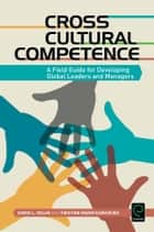 Cross Cultural Competence - A Field Guide for Developing Global Leaders and Managers ebook by Simon L. Dolan, Kristine Marin Kawamura