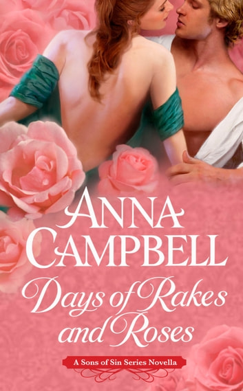 Days of Rakes and Roses ebook by Anna Campbell