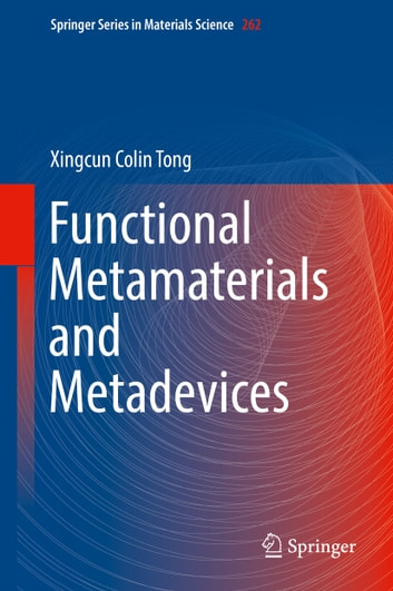Functional Metamaterials and Metadevices ebook by Xingcun Colin Tong