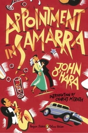 Appointment in Samarra - (Penguin Classics Deluxe Edition) ebook by John O'Hara,Charles McGrath,Neil Gower