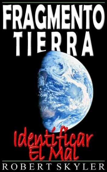 Fragmento Tierra - Identificar El Mal ebook by Robert Skyler