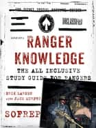 Ranger Knowledge - The All-Inclusive Study Guide for Rangers ebook by Erik Larsen, Jack Murphy, Brandon Webb,...