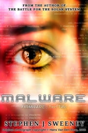 Malware (Firmware : Part Two) ebook by Stephen J Sweeney