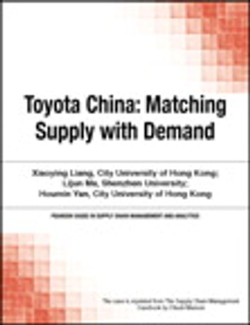 Toyota China - Matching Supply with Demand ebook by Chuck Munson