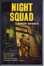 Night Squad ebook by David Goodis