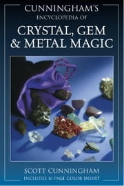 Cunningham's Encyclopedia of Crystal Gem & Metal Magic ebook by Scott Cunningham