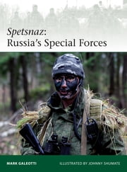 Spetsnaz - Russia's Special Forces ebook by Mark Galeotti,Johnny Shumate