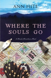 Where the Souls Go - A Novel ebook by Ann Hite