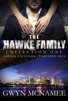 The Hawke Family Collection One - The Hawke Family Series Collections, #1 ebook by Gwyn McNamee