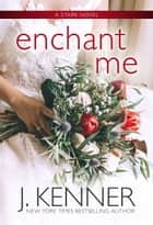 Enchant Me ebook by J. Kenner