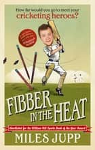 Fibber in the Heat ebook by Miles Jupp