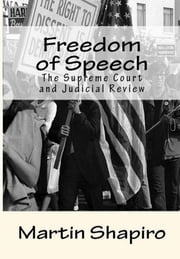 Freedom of Speech: The Supreme Court and Judicial Review E-bok by Martin Shapiro