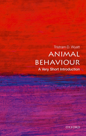 Animal Behaviour: A Very Short Introduction ebook by Tristram D. Wyatt